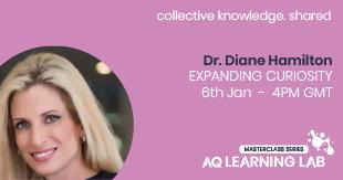 Expanding Curiosity - Dr. Diane Hamilton